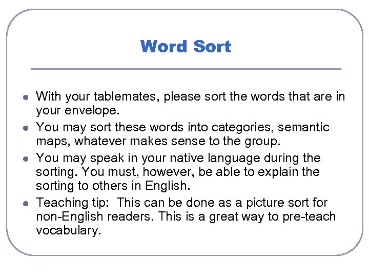 Word Sort l l With your tablemates, please sort the words that are in