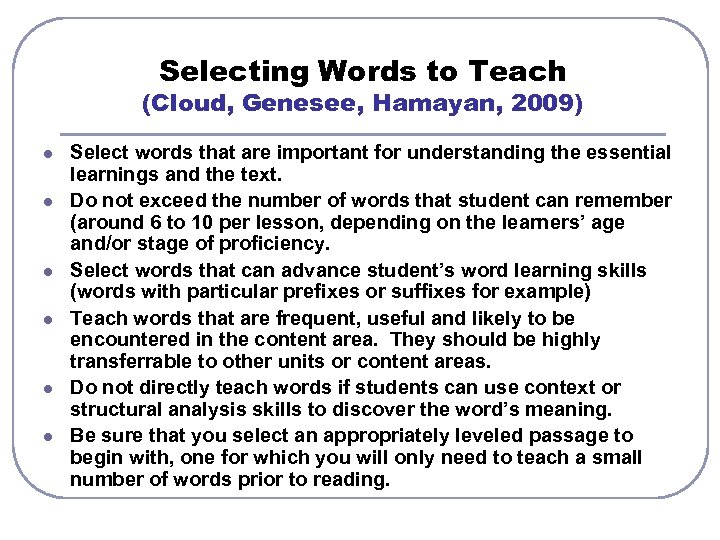 Selecting Words to Teach (Cloud, Genesee, Hamayan, 2009) l l l Select words that