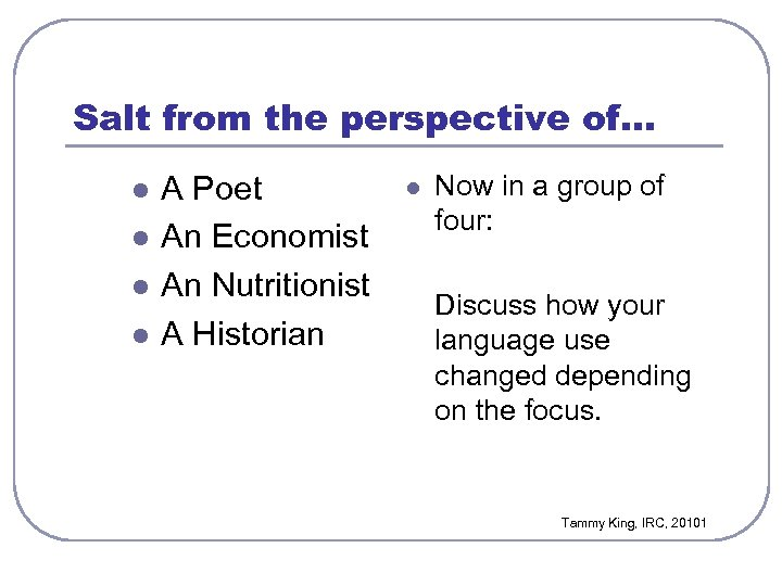 Salt from the perspective of… l l A Poet An Economist An Nutritionist A