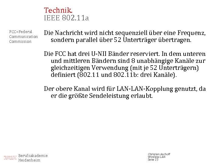 Technik. IEEE 802. 11 a FCC=Federal Communication Commission Die Nachricht wird nicht sequenziell über