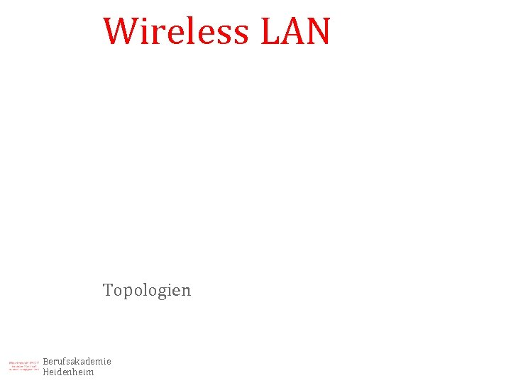 Wireless LAN Topologien Berufsakademie Heidenheim