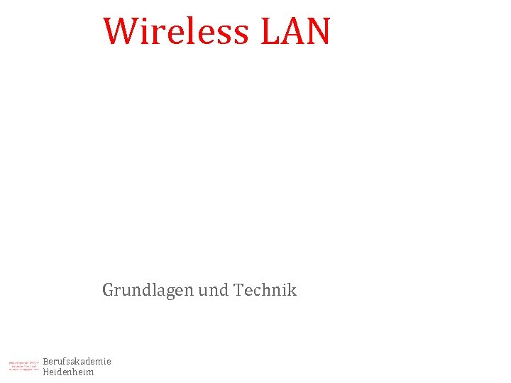 Wireless LAN Grundlagen und Technik Berufsakademie Heidenheim