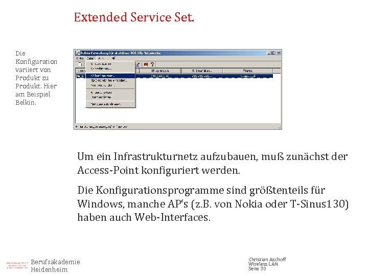 Extended Service Set. Die Konfiguration variiert von Produkt zu Produkt. Hier am Beispiel Belkin.