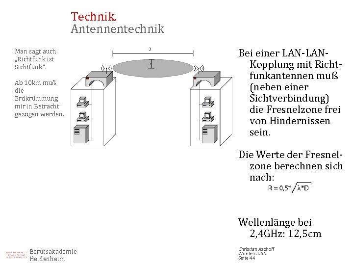 """Technik. Antennentechnik Man sagt auch """"Richtfunk ist Sichtfunk"""". Ab 10 km muß die Erdkrümmung"""