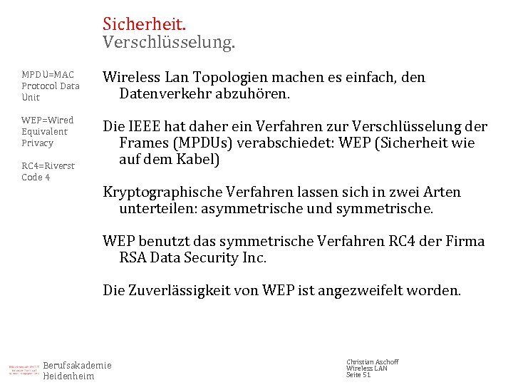Sicherheit. Verschlüsselung. MPDU=MAC Protocol Data Unit Wireless Lan Topologien machen es einfach, den Datenverkehr