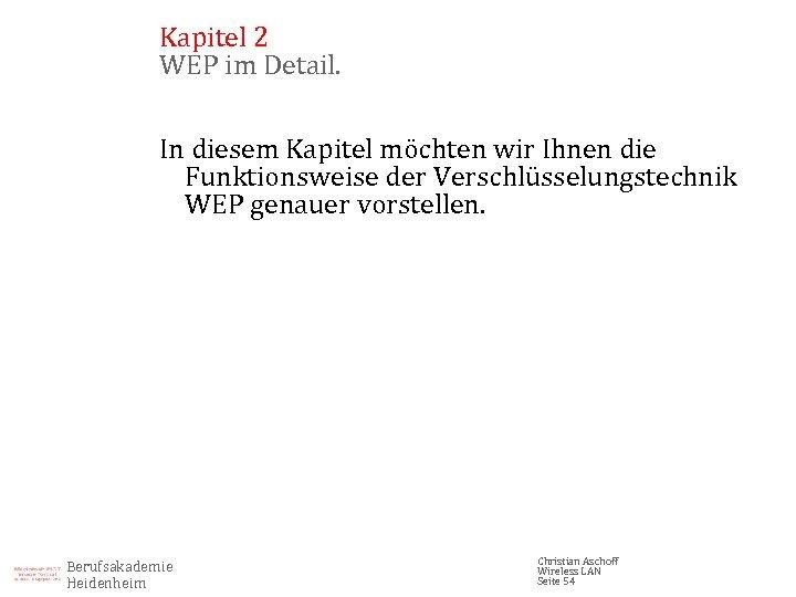 Kapitel 2 WEP im Detail. In diesem Kapitel möchten wir Ihnen die Funktionsweise der