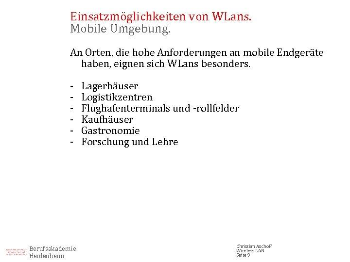 Einsatzmöglichkeiten von WLans. Mobile Umgebung. An Orten, die hohe Anforderungen an mobile Endgeräte haben,