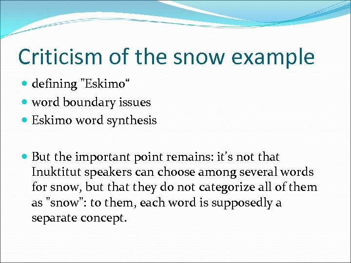 Criticism of the snow example defining