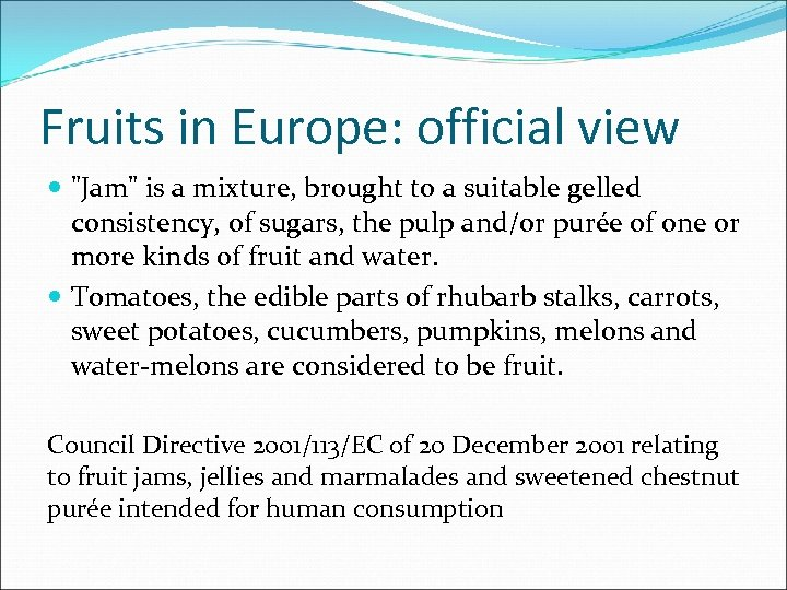 Fruits in Europe: official view