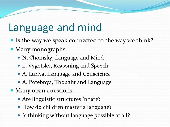 Language and mind Is the way we speak connected to the way we think?