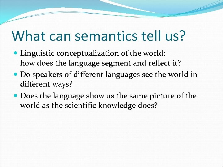 What can semantics tell us? Linguistic conceptualization of the world: how does the language