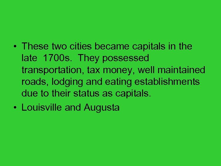 • These two cities became capitals in the late 1700 s. They possessed