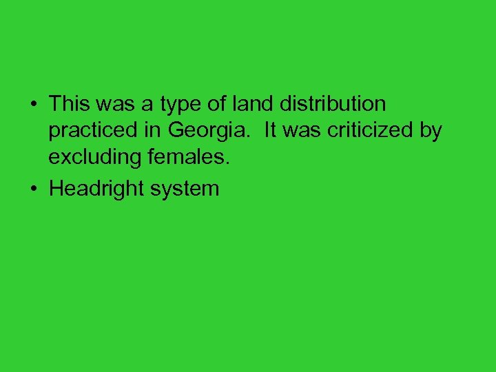 • This was a type of land distribution practiced in Georgia. It was