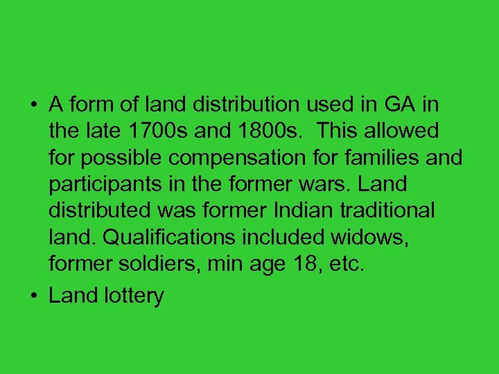 • A form of land distribution used in GA in the late 1700