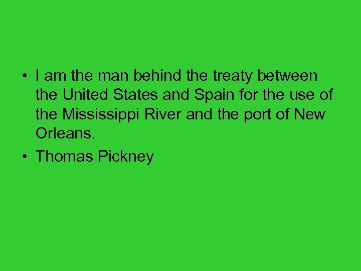 • I am the man behind the treaty between the United States and