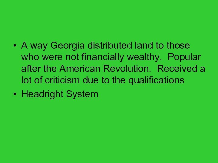 • A way Georgia distributed land to those who were not financially wealthy.