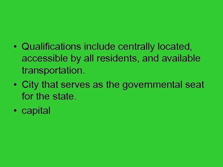 • Qualifications include centrally located, accessible by all residents, and available transportation. •