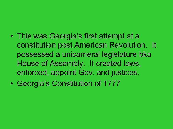 • This was Georgia's first attempt at a constitution post American Revolution. It