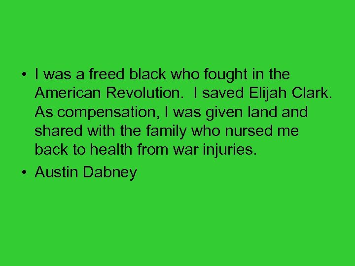 • I was a freed black who fought in the American Revolution. I