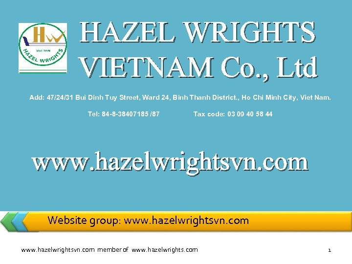 HAZEL WRIGHTS VIETNAM Co. , Ltd Add: 47/24/31 Bui Dinh Tuy Street, Ward 24,