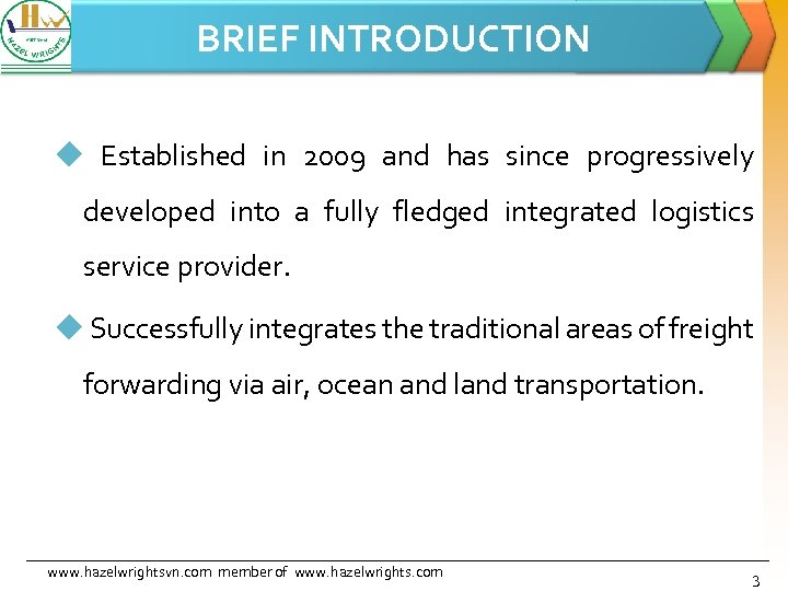 BRIEF INTRODUCTION u Established in 2009 and has since progressively developed into a fully