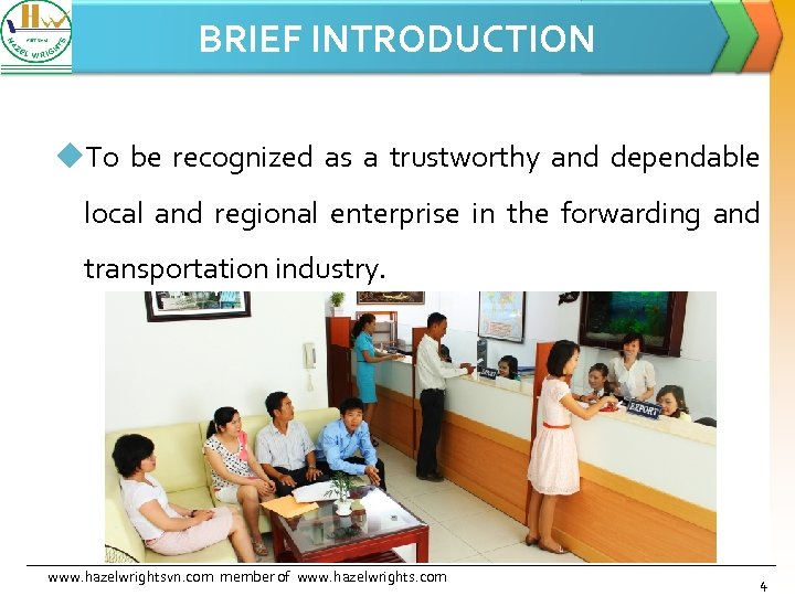 BRIEF INTRODUCTION u. To be recognized as a trustworthy and dependable local and regional