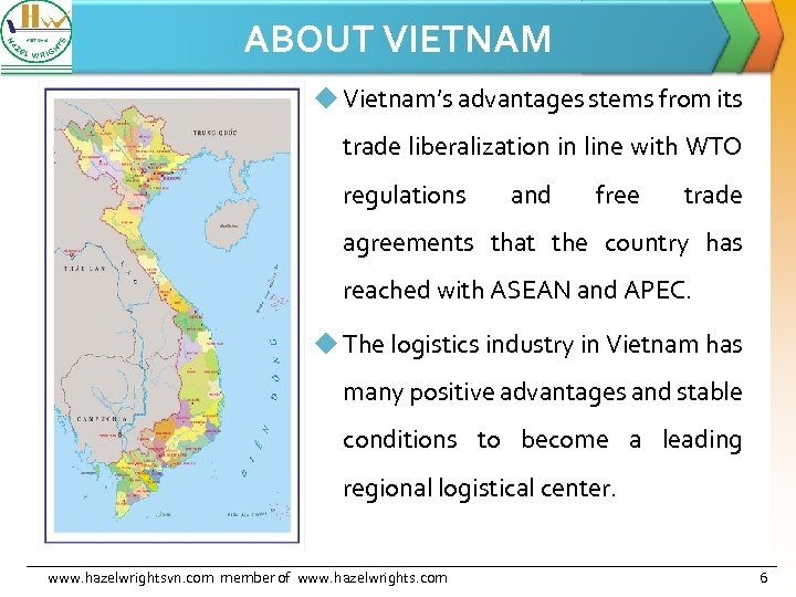 ABOUT VIETNAM u Vietnam's advantages stems from its trade liberalization in line with WTO