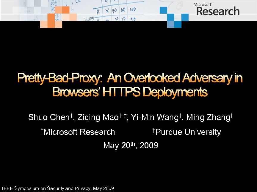 Pretty-Bad-Proxy: An Overlooked Adversary in Browsers' HTTPS Deployments Shuo Chen†, Ziqing Mao† ‡, Yi-Min