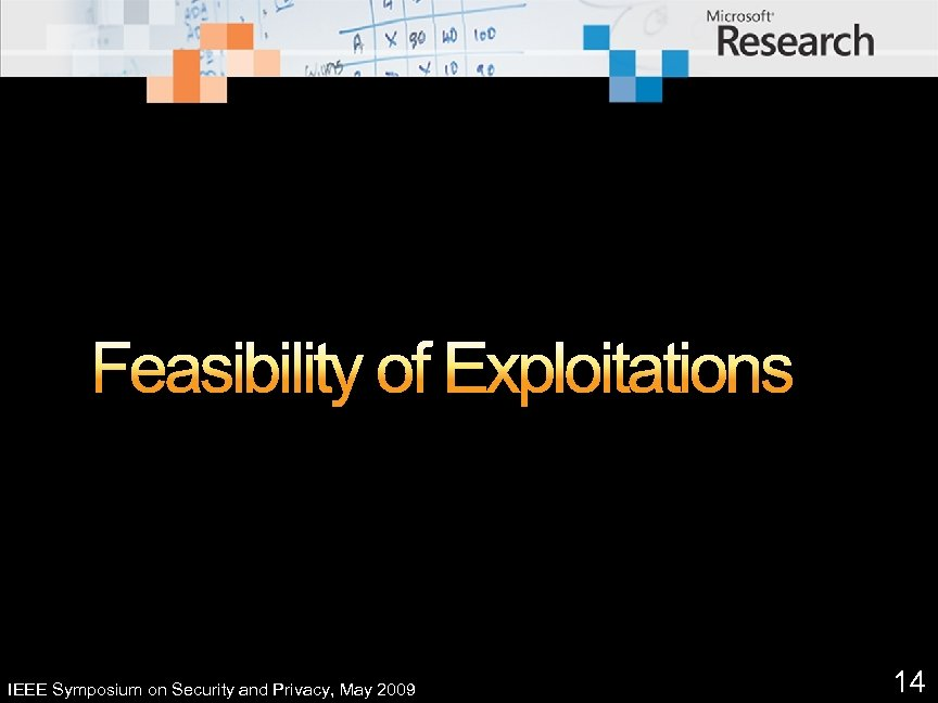 Feasibility of Exploitations IEEE Symposium on Security and Privacy, May 2009 14