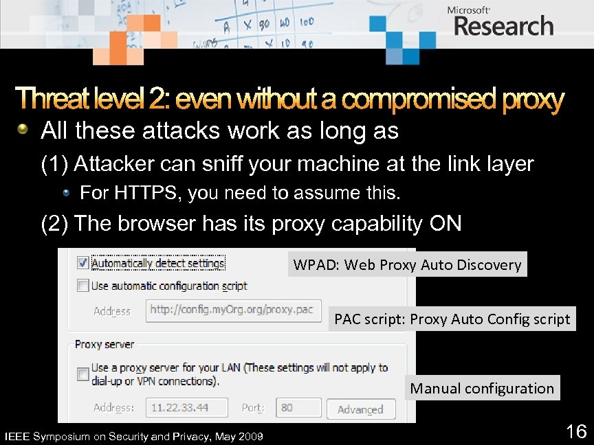 Threat level 2: even without a compromised proxy All these attacks work as long