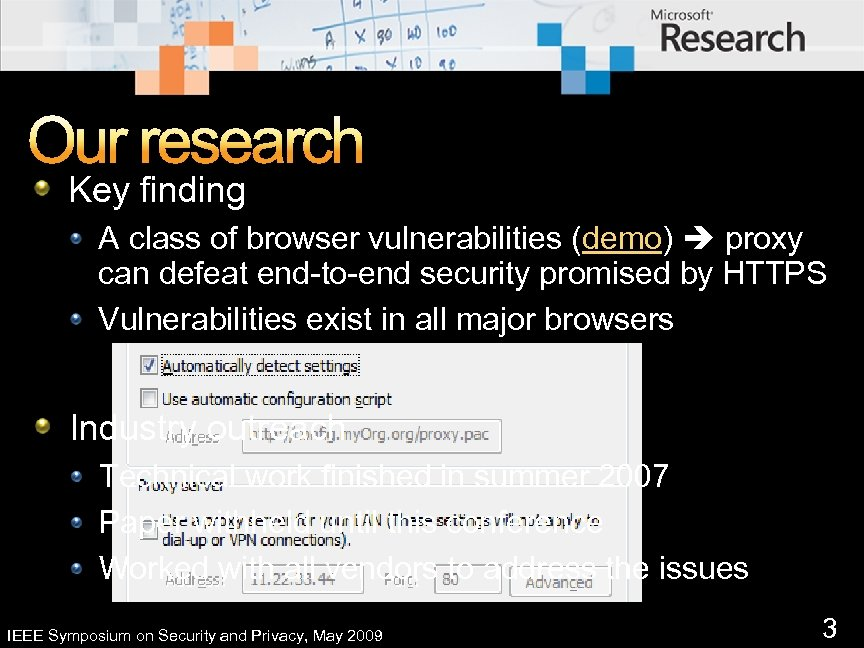 Our research Key finding A class of browser vulnerabilities (demo) proxy can defeat end-to-end