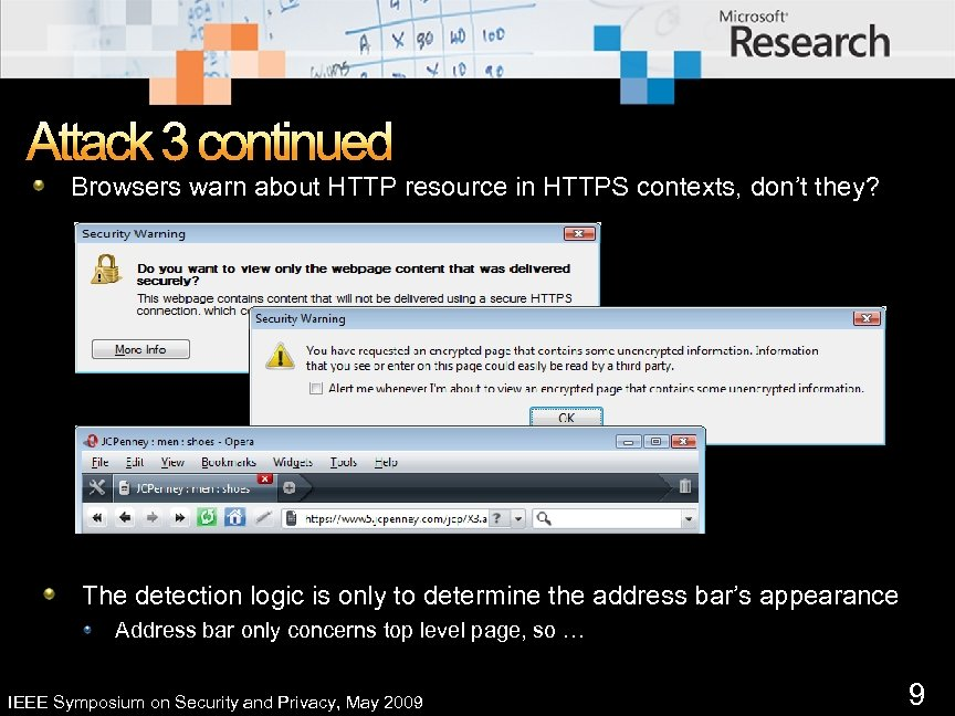 Attack 3 continued Browsers warn about HTTP resource in HTTPS contexts, don't they? The