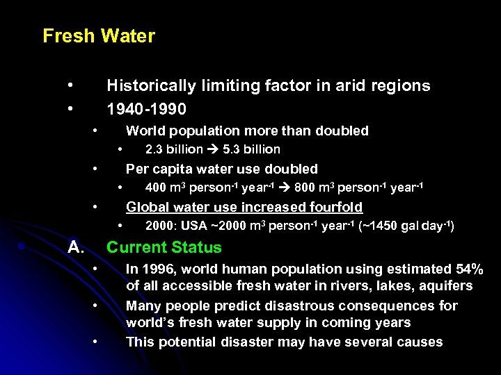 Fresh Water • • Historically limiting factor in arid regions 1940 -1990 • World