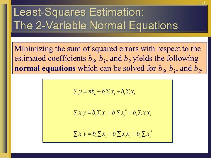 11 -11 Least-Squares Estimation: The 2 -Variable Normal Equations Minimizing the sum of squared