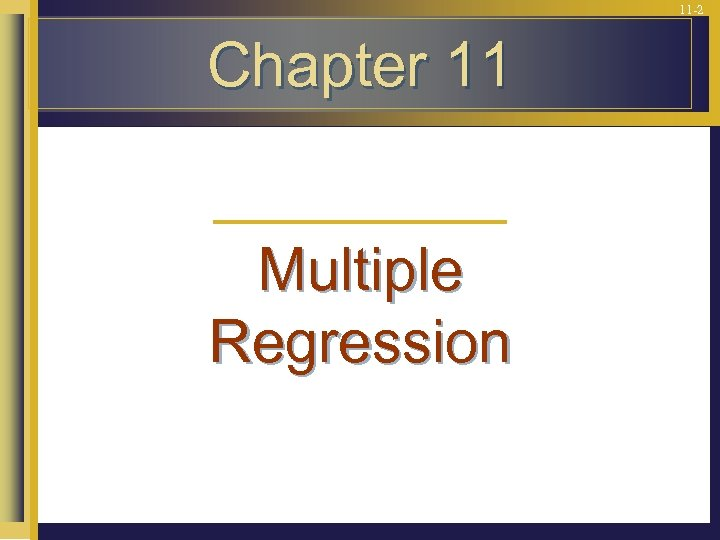 11 -2 Chapter 11 Multiple Regression
