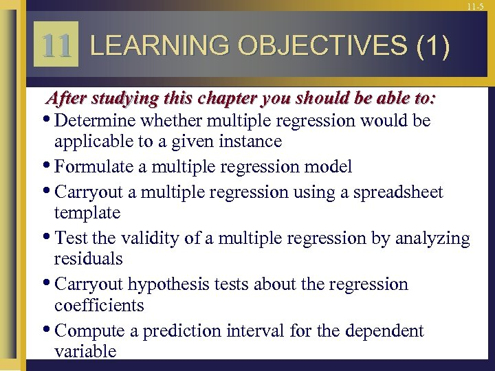 11 -5 11 LEARNING OBJECTIVES (1) After studying this chapter you should be able