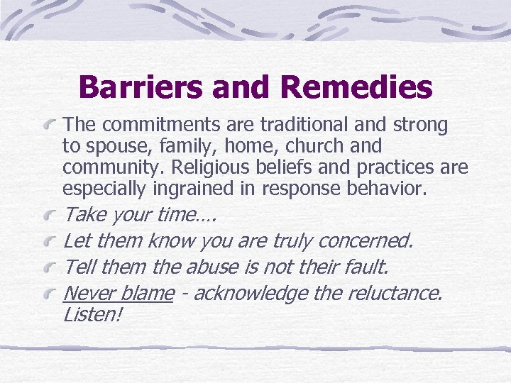 Barriers and Remedies The commitments are traditional and strong to spouse, family, home, church