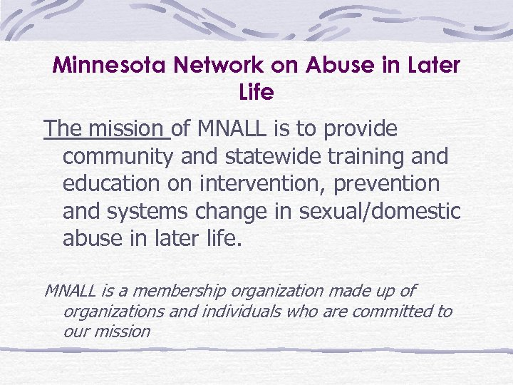 Minnesota Network on Abuse in Later Life The mission of MNALL is to provide