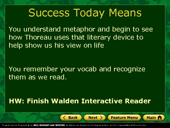 Success Today Means You understand metaphor and begin to see how Thoreau uses that