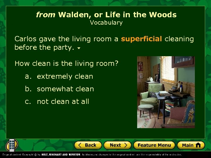 from Walden, or Life in the Woods Vocabulary Carlos gave the living room a