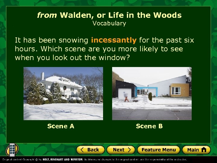 from Walden, or Life in the Woods Vocabulary It has been snowing incessantly for