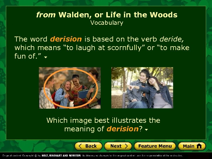 from Walden, or Life in the Woods Vocabulary The word derision is based on