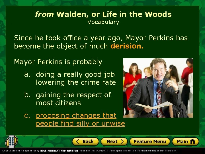 from Walden, or Life in the Woods Vocabulary Since he took office a year