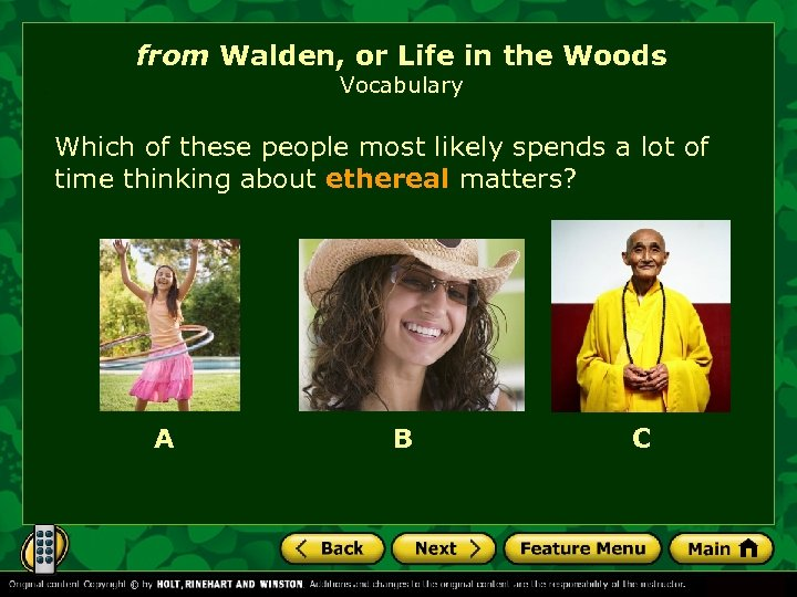 from Walden, or Life in the Woods Vocabulary Which of these people most likely
