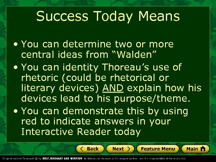 "Success Today Means • You can determine two or more central ideas from ""Walden"""