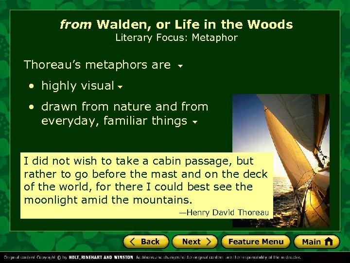 from Walden, or Life in the Woods Literary Focus: Metaphor Thoreau's metaphors are •
