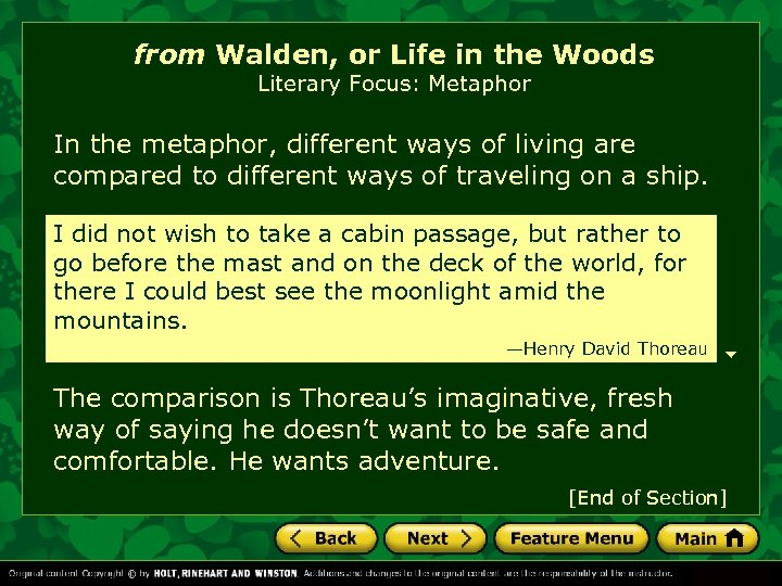 from Walden, or Life in the Woods Literary Focus: Metaphor In the metaphor, different