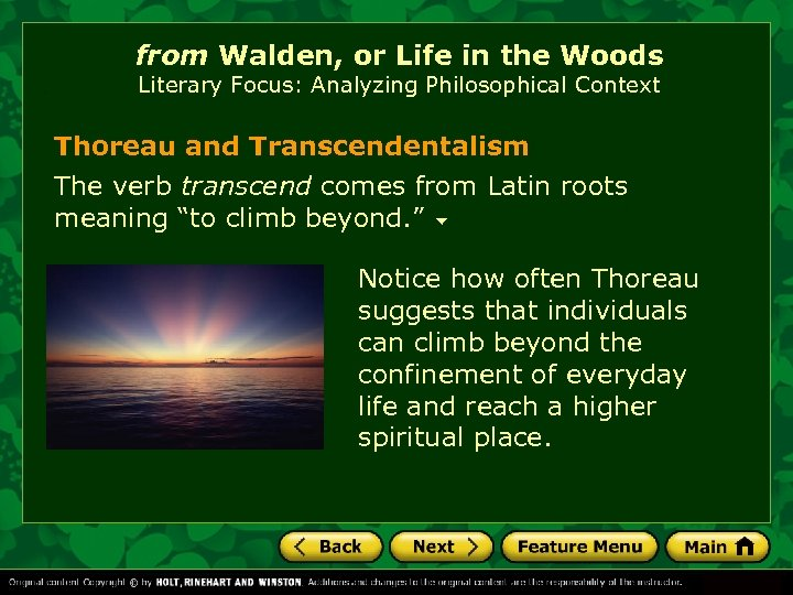 from Walden, or Life in the Woods Literary Focus: Analyzing Philosophical Context Thoreau and