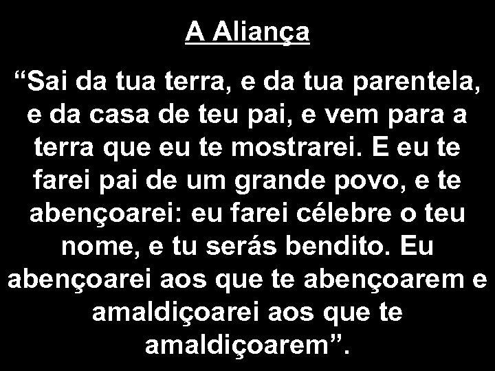 "A Aliança ""Sai da tua terra, e da tua parentela, e da casa de"