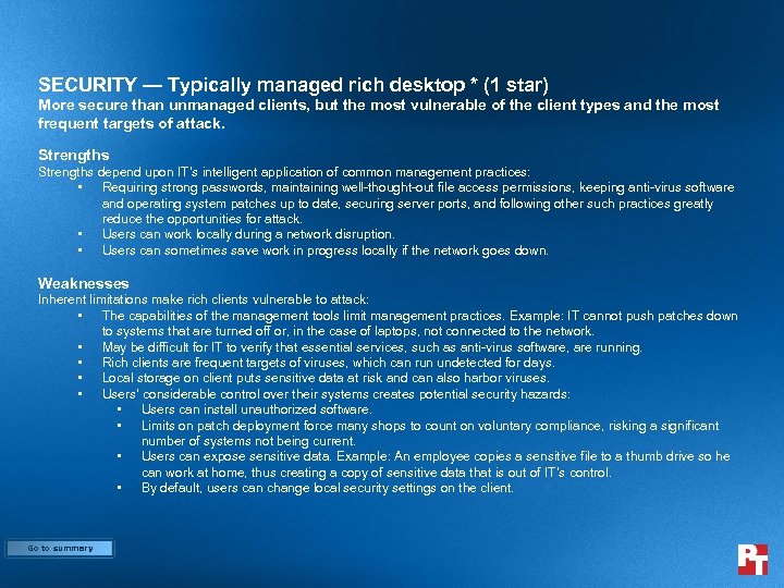 SECURITY — Typically managed rich desktop * (1 star) More secure than unmanaged clients,
